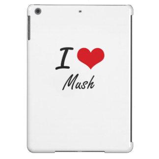 I Love Mush iPad Air Cases