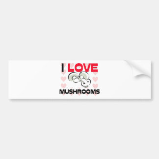 I Love Mushrooms Car Bumper Sticker