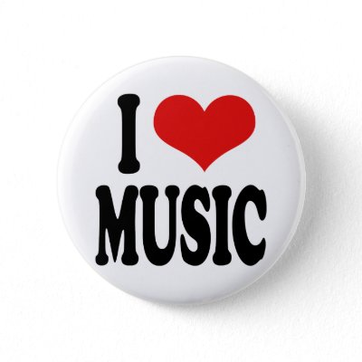 i love music. I Love Music Button by