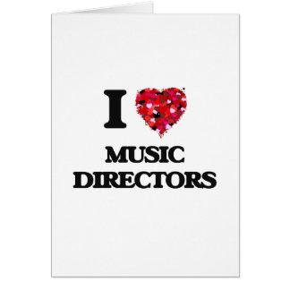 I love Music Directors Greeting Card