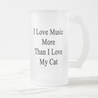 I Love Music More Than I Love My Cat Frosted Glass Beer Mug