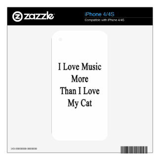 I Love Music More Than I Love My Cat Skins For iPhone 4S