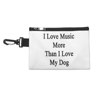 I Love Music More Than I Love My Dog Accessory Bag