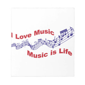 I love music Music is life Notepad