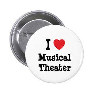 I love Musical Theater heart custom personalized Pin