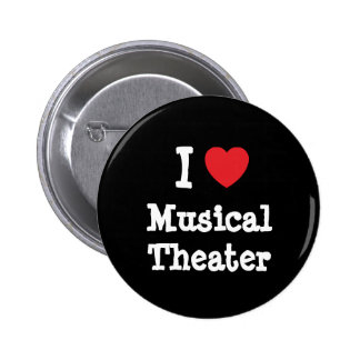 I love Musical Theater heart custom personalized Pinback Button