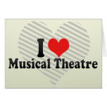 I Love Musical Theatre Greeting Card