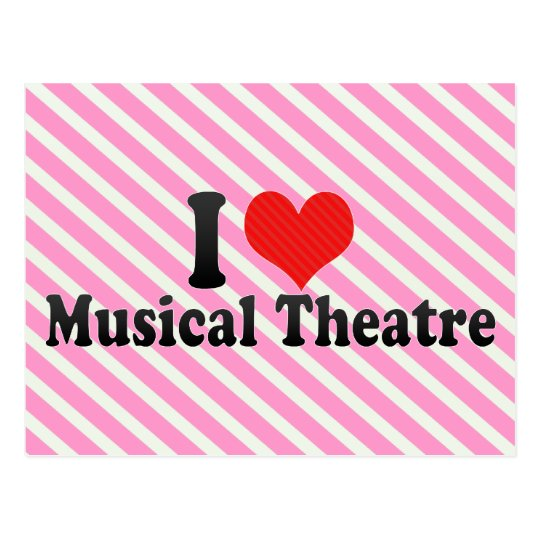 I Love Musical Theatre Postcard