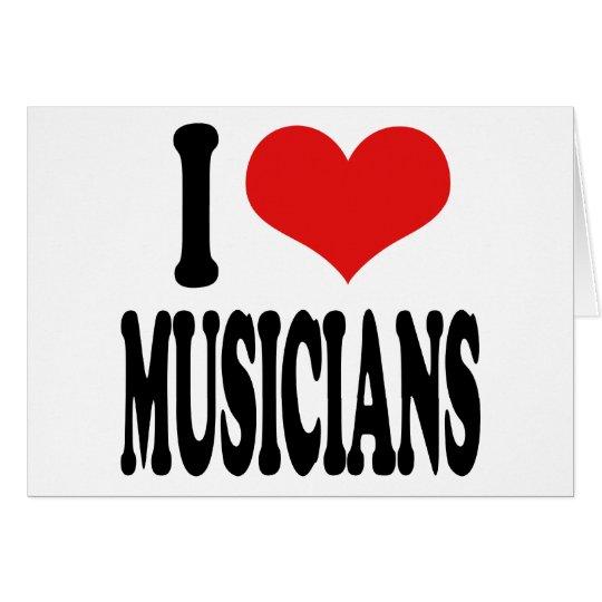 I Love Musicians Card