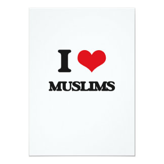 "I Love Muslims 5"" X 7"" Invitation Card"