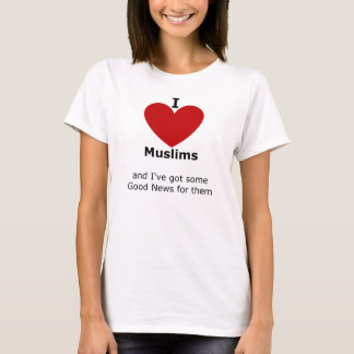 I love Muslims - t shirt for her
