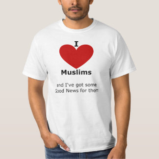 I love Muslims - t shirt for him