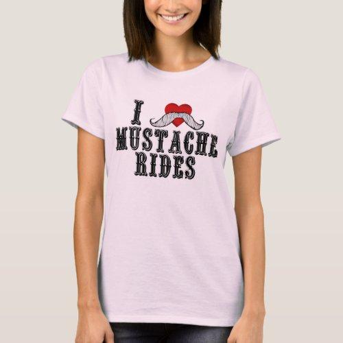 I Love Mustache Rides T_Shirt