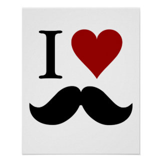 I love mustaches print or poster