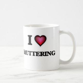 I Love Muttering Coffee Mug