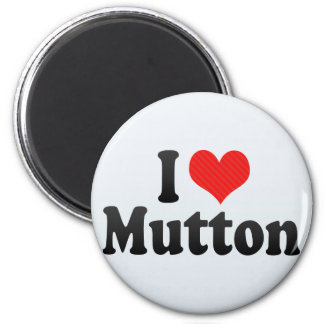 I Love Mutton Magnets