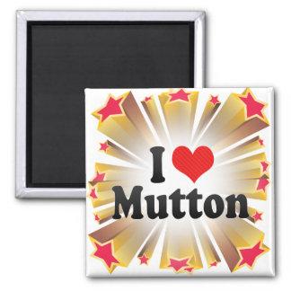 I Love Mutton Fridge Magnet
