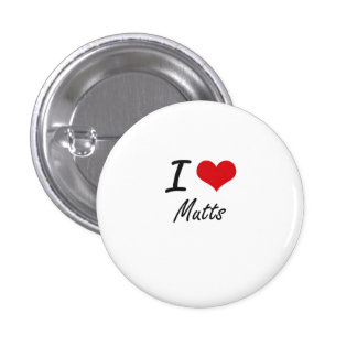 I Love Mutts 1 Inch Round Button