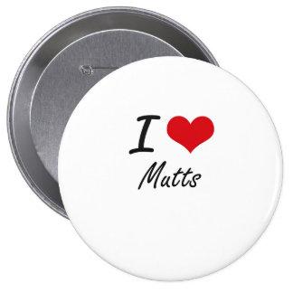 I Love Mutts 4 Inch Round Button