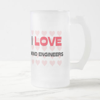 I LOVE MWD ENGINEERS 16 OZ FROSTED GLASS BEER MUG