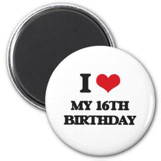 I love My 16Th Birthday 2 Inch Round Magnet