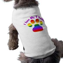 I Love My 2 Daddies Doggie T Shirt