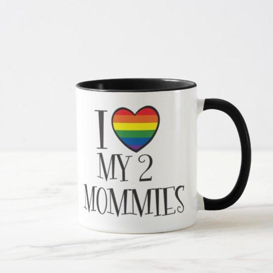 I Love My 2 MOMMIES Mug