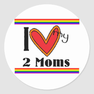 I love my 2 moms classic round sticker
