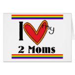 I love my 2 moms greeting card