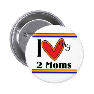 I love my 2 moms pinback button