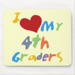 I Love My 4th Graders Tshirts and Gifts Mouse Pads