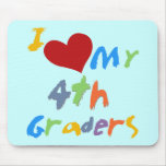 I Love My 4th Graders Tshirts and Gifts Mousepads