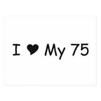 I Love My 75 I Love My Gifts By Gear4gearheads Postcard