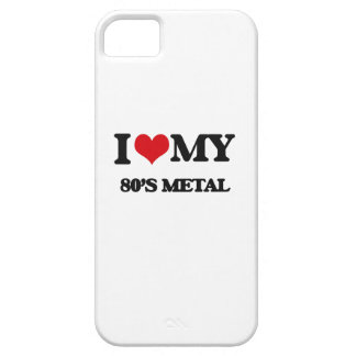 I Love My 80'S METAL iPhone 5 Case