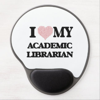 I love my Academic Librarian (Heart Made from Word Gel Mouse Pad