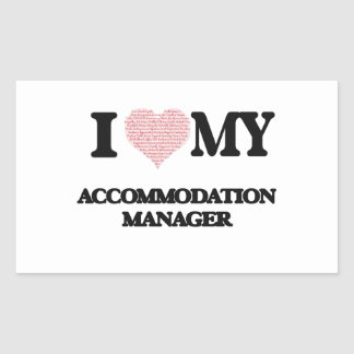 I love my Accommodation Manager (Heart Made from W Rectangular Sticker