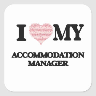 I love my Accommodation Manager (Heart Made from W Square Sticker