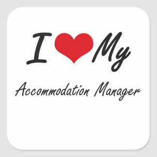 I love my Accommodation Manager Square Sticker