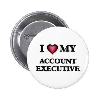 I love my Account Executive Pinback Button