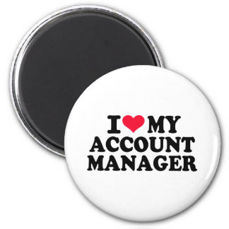 I love my Account Manager 2 Inch Round Magnet