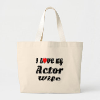 I love my Actor  wife Bags
