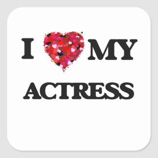I love my Actress Square Sticker