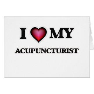 I love my Acupuncturist Card