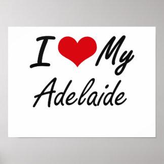 I love my Adelaide Poster