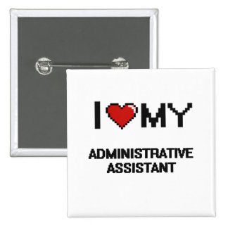I love my Administrative Assistant 2 Inch Square Button