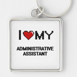 I love my Administrative Assistant Silver-Colored Square Keychain