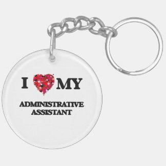 I love my Administrative Assistant Double-Sided Round Acrylic Keychain