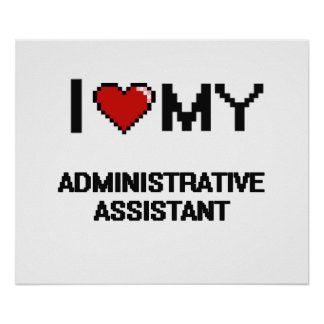 I love my Administrative Assistant Poster