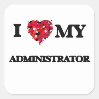 I love my Administrator Square Sticker