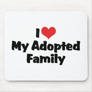 I Love My Adopted Family Mouse Pad
